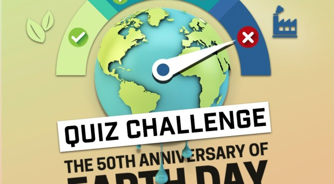 EARTH DAY 2020  JOIN THE QUIZ CHALLENGE!